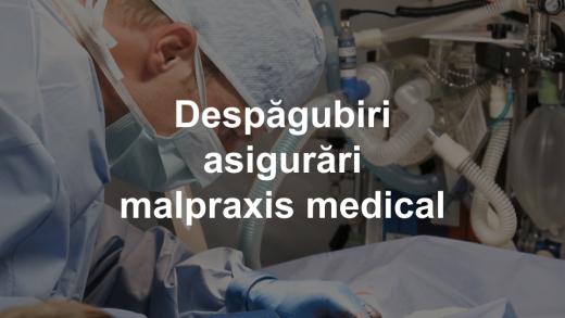 Despagubiri asigurări malpraxis medical