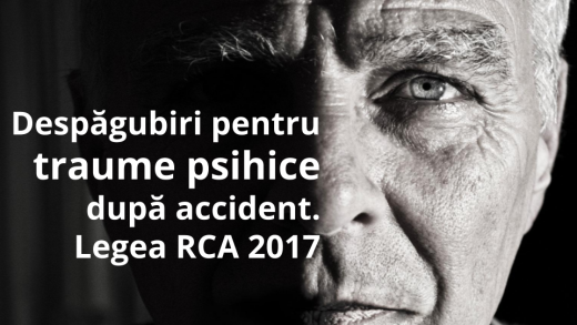 Despăgubiri pentru prejudiciile legate de traumele psihice. Noua lege RCA 2017.